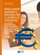 Fondi europei nazionali e regionali per il lavoro e le assunzioni